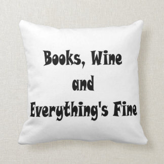 Books Wine Everything's Fine Pillow