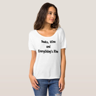 Books Wine Everything's Fine T-shirt