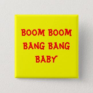 Boom Boom Bang Bang Baby 2 Inch Square Button