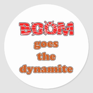 Boom Goes the Dynamite Classic Round Sticker