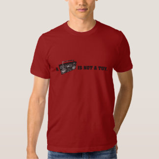Boombox Is Not a Toy T-shirts