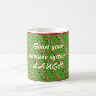 Boost your immune system:  Laugh Coffee Mug