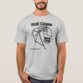 BoostGear.com - Roll Cages Save Lives - T-Shirt
