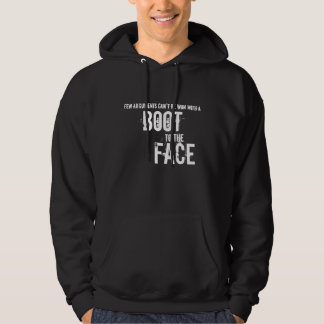 Boot to the Face hoodie