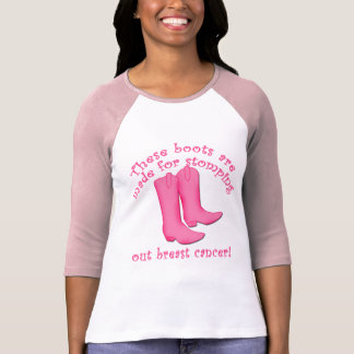 Boots Are Made for Stomping out Breast Cancer T-Shirt