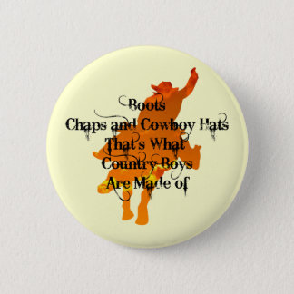Boots, Chaps, and Cowboy Hats...Button 2 Inch Round Button