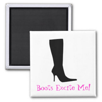 Boots Excite Me! Magnet