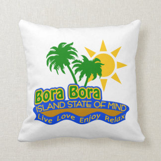 Bora Bora Island State of Mind pillow