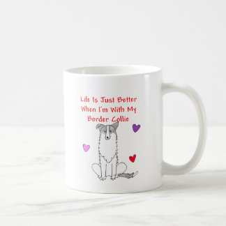 Border Collie Life Is Just Better Mug