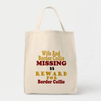 Border Collie & Wife Missing Reward For Border Col Grocery Tote Bag