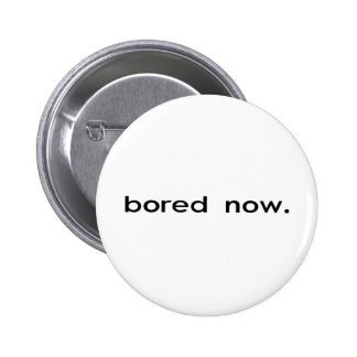 Bored now 2 inch round button
