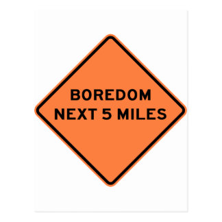 Boredom Next 5 Miles Highway Sign Postcard