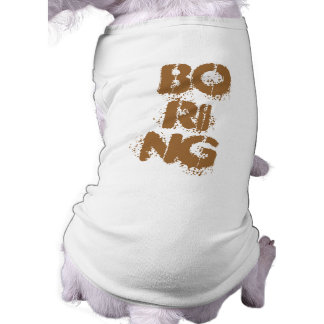 BORING or Not Pet Clothing