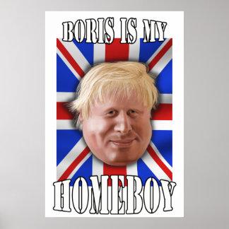 Boris Johnson Boris is my Homeboy Mayor Poster