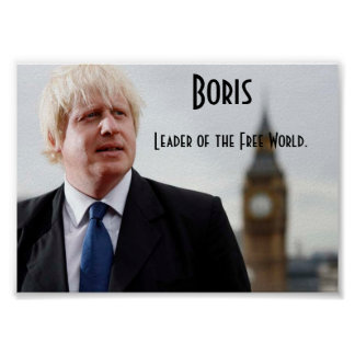 Boris Johnson: Leader of the Free World Poster