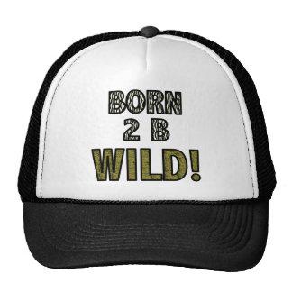 Born 2 B Wild! Trucker Hat