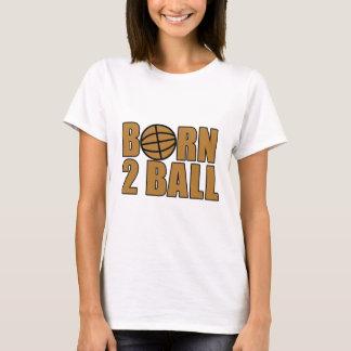 Born 2 Ball T-Shirt