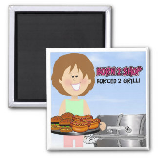 Born 2 Shop, Forced 2 Grill Square Magnet