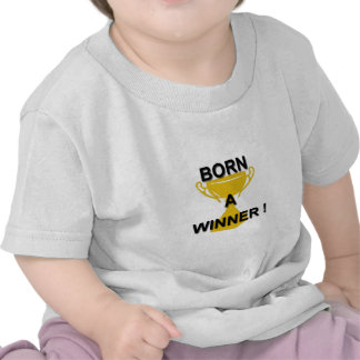 born a winner tshirts