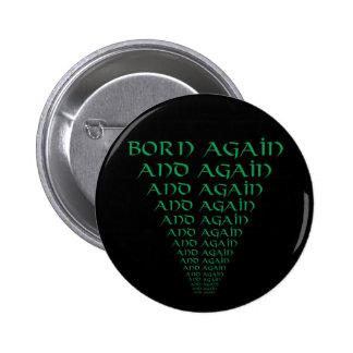 Born Again and Again 2 Inch Round Button