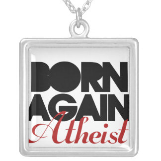 Born Again Atheist Silver Plated Necklace