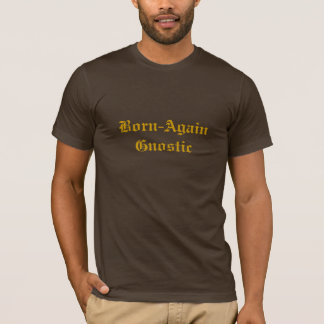 Born-Again Gnostic T-Shirt