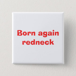 Born again redneck 2 inch square button