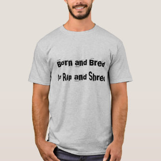 """Born and Bred to Rip and Shred"" Grey Sledders.com T-Shirt"
