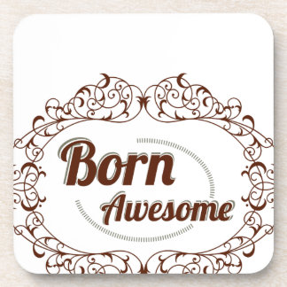 born awesome beverage coasters