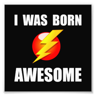 Born Awesome Photograph