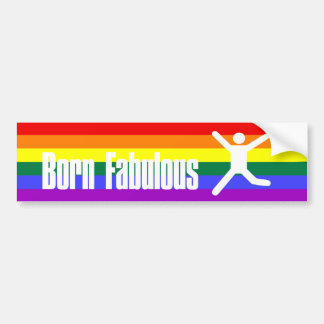 Born Fabulous Gay Pride Rainbow Bumper Sticker