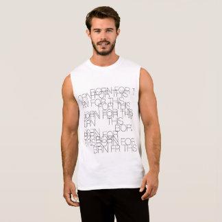 Born For This Sleeveless Shirt