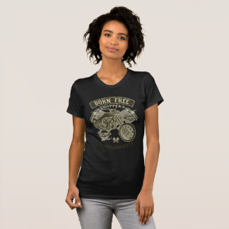 BORN FREE CHOPPERS T-Shirt