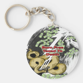 Born Free Taxed to Death Gifts and T-shirt Basic Round Button Keychain