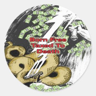Born Free Taxed to Death Round Sticker