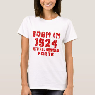 Born In 1924 With All Original Parts T-Shirt