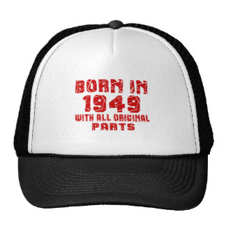 Born In 1949 With All Original Parts Trucker Hat