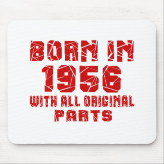 Born In 1956 With All Original Parts Mouse Pad