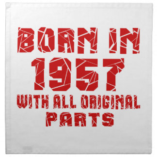 Born In 1957 With All Original Parts Printed Napkins
