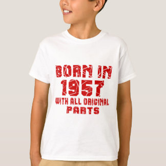 Born In 1957 With All Original Parts T-Shirt