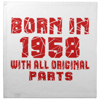 Born In 1958 With All Original Parts Napkins