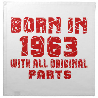 Born In 1963 With All Original Parts Printed Napkin