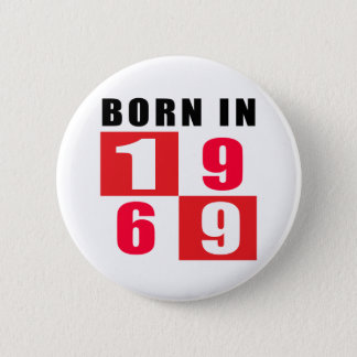Born In 1969 2 Inch Round Button