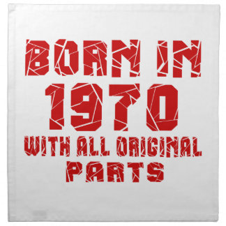 Born In 1970 With All Original Parts Cloth Napkins