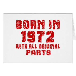 Born In 1972 With All Original Parts Card