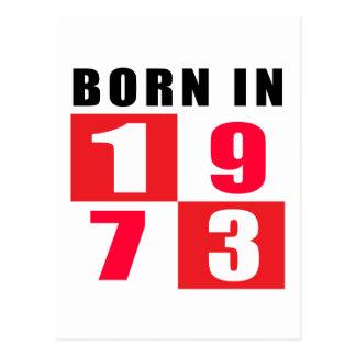 Born In 1973 Birthday Designs Postcard
