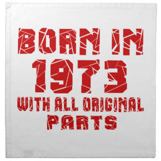 Born In 1973 With All Original Parts Printed Napkins