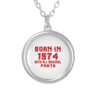 Born In 1974 With All Original Parts Silver Plated Necklace