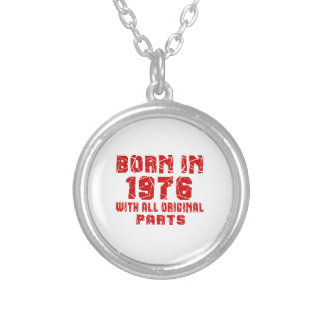 Born In 1976 With All Original Parts Silver Plated Necklace