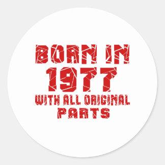 Born In 1977 With All Original Parts Round Sticker